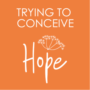 Hope for Trying to Concieve